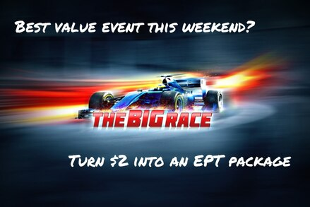 Why the $2 Big Race (top prize an EPT Prague package) is the best value tournament anywhere this weekend