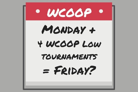 How to play Low Stakes WCOOP events and make Monday feel more like Friday