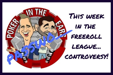 Did you hear? Registration controversy rocks the Poker in the Ears Freeroll League