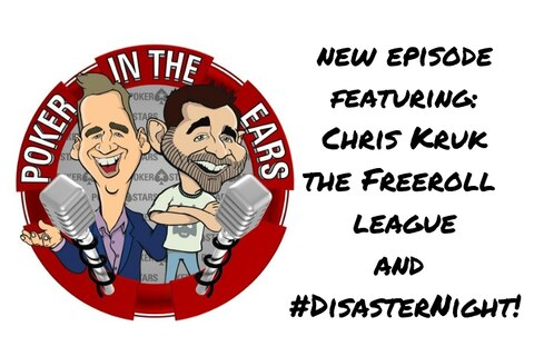 Chris Kruk, the Freeroll league and #DisasterNight, all in the Poker in the Ears podcast