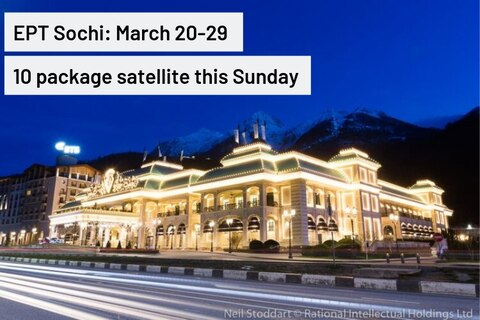 Are these the best reasons to play the EPT Sochi satellite on Sunday?